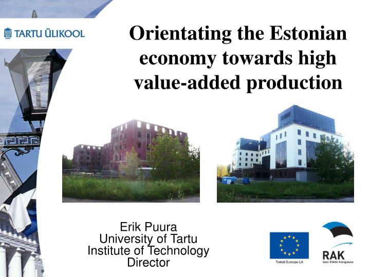 orientating the estonian economy towards high value added production n.