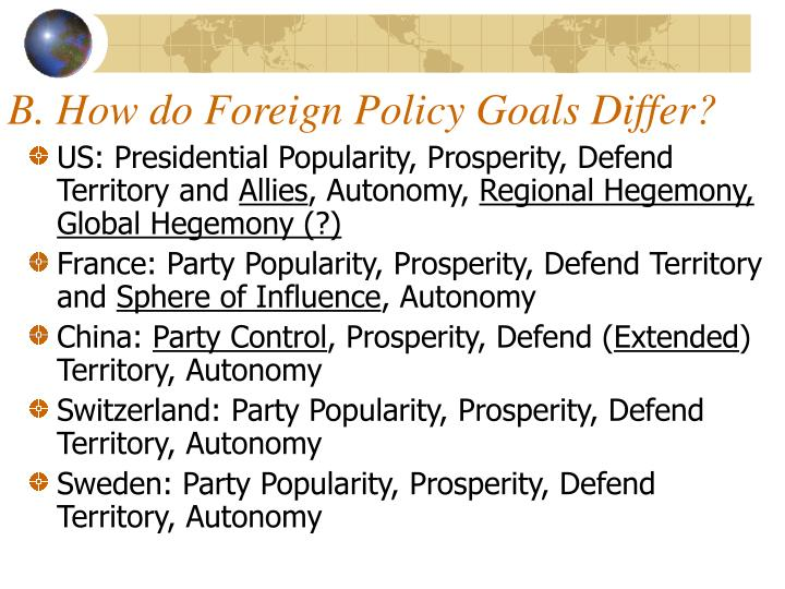 B how do foreign policy goals differ
