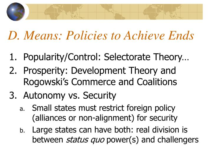 D. Means: Policies to Achieve Ends