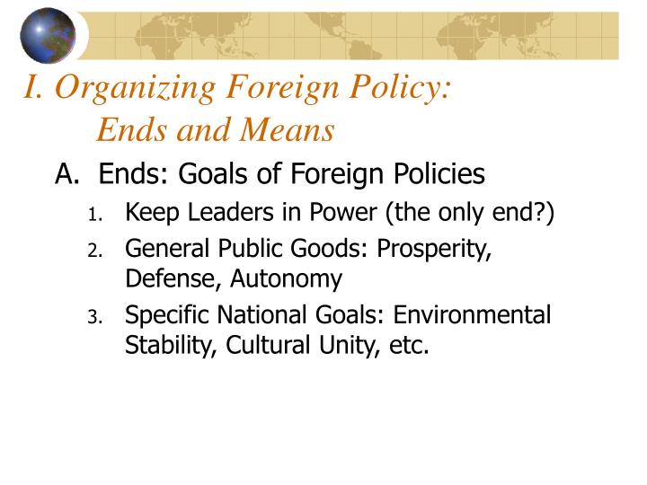 I organizing foreign policy ends and means