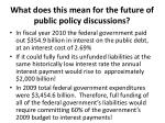 what does this mean for the future of public policy discussions