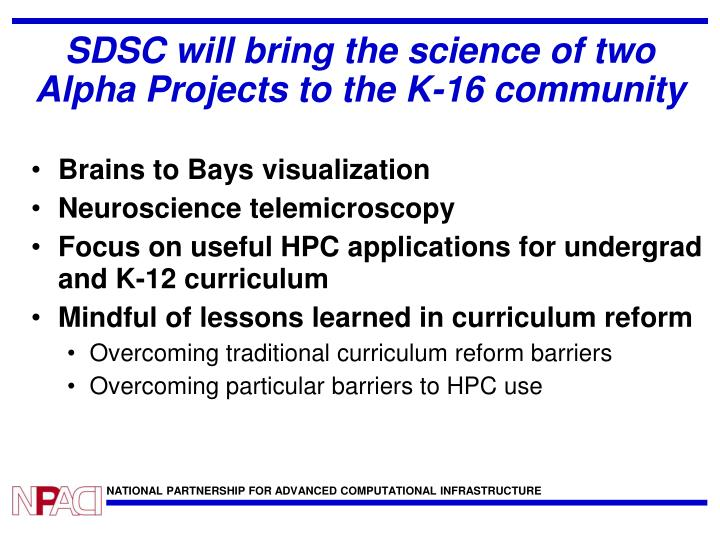 SDSC will bring the science of two Alpha Projects to the K-16 community