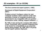 es examples r1 or xcon