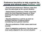 preference heuristics to help organize the storage and retrieval cases kolodner 1993