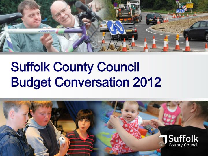 Suffolk county council budget conversation 2012