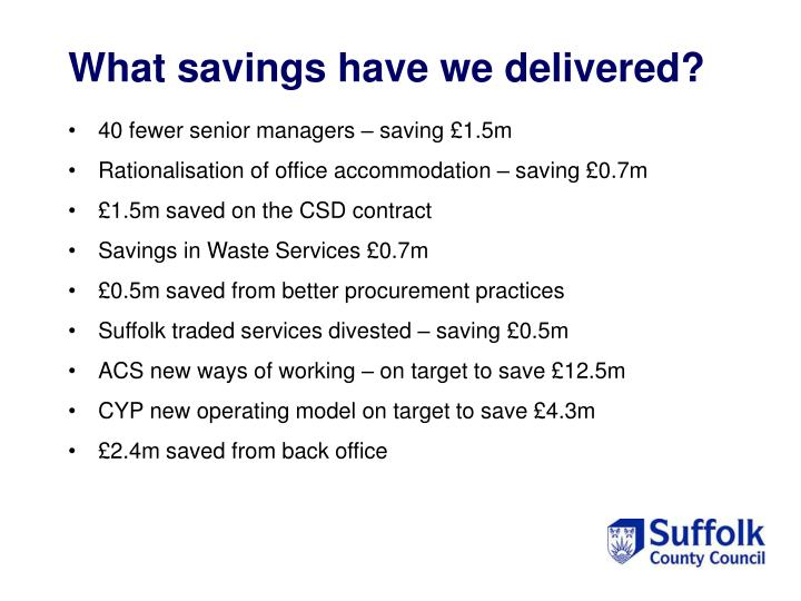 What savings have we delivered?