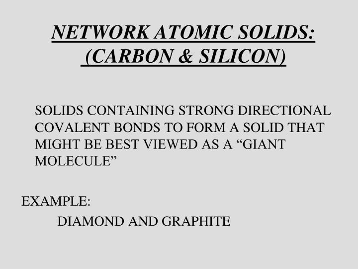 NETWORK ATOMIC SOLIDS: