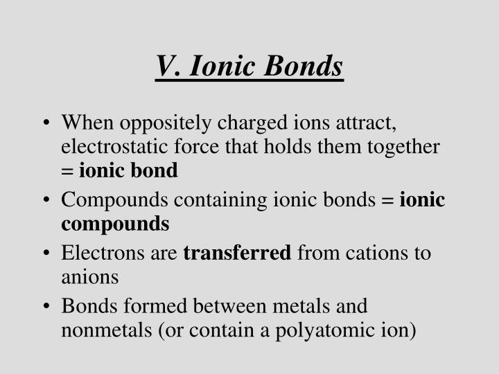 V. Ionic Bonds