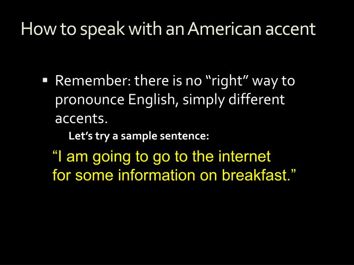 how to speak with an american accent n.