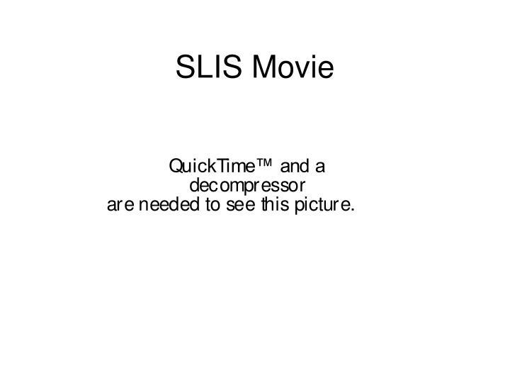 SLIS Movie