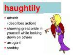 haughtily