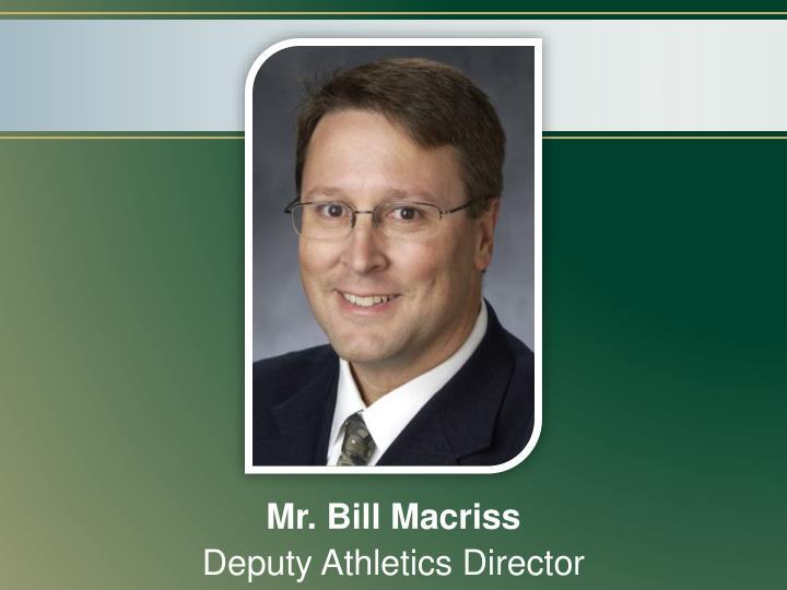 Mr. Bill Macriss