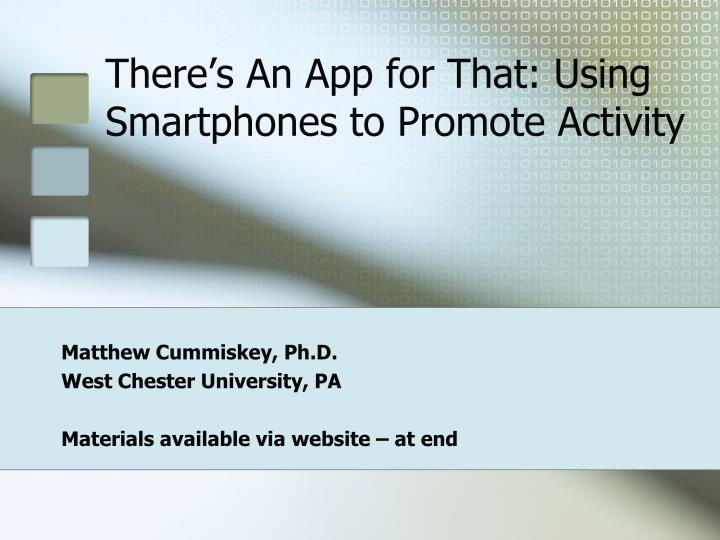 There s an app for that using smartphones to promote activity