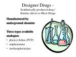 designer drugs synthetically produced drug similar effects to illicit drugs