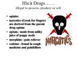 illicit drugs illegal to possess produce or sell3