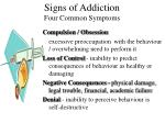 signs of addiction four common symptoms