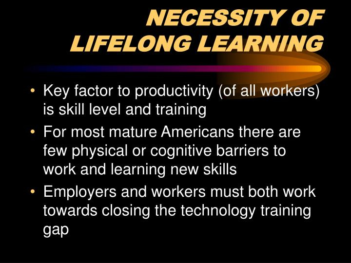 NECESSITY OF LIFELONG LEARNING