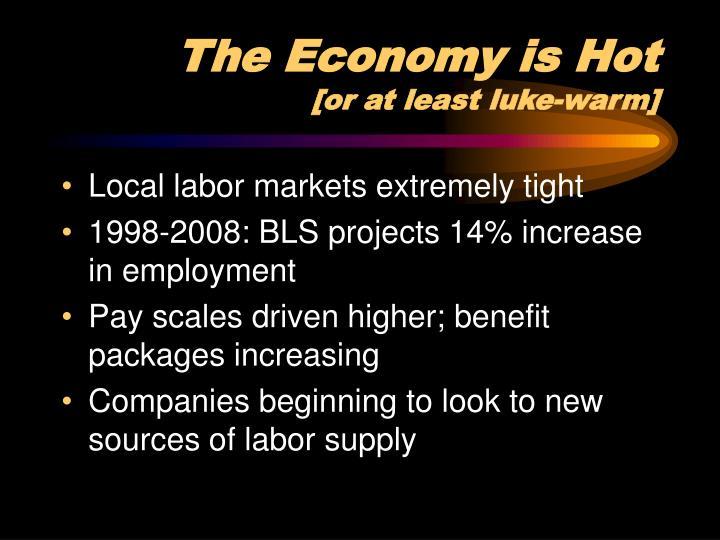 The Economy is Hot