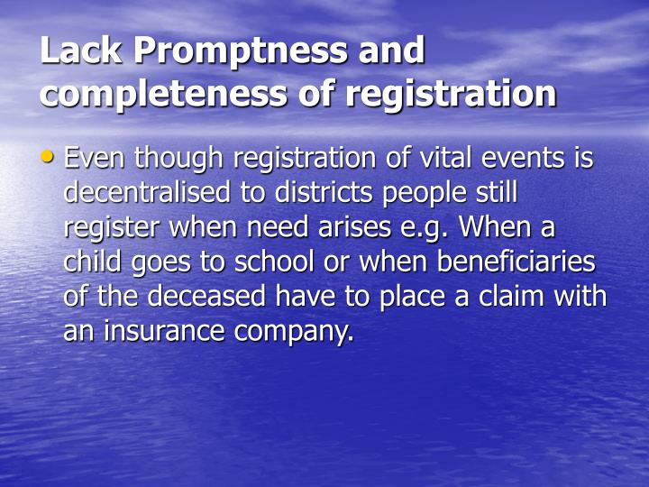 Lack Promptness and completeness of registration