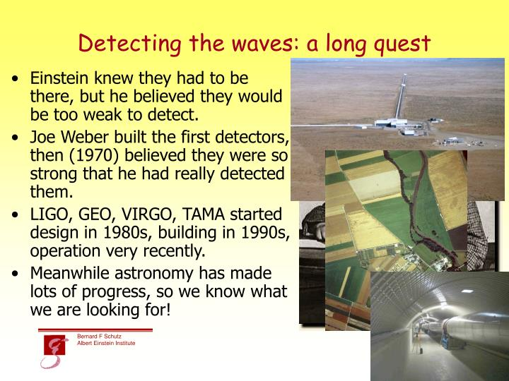 Detecting the waves a long quest