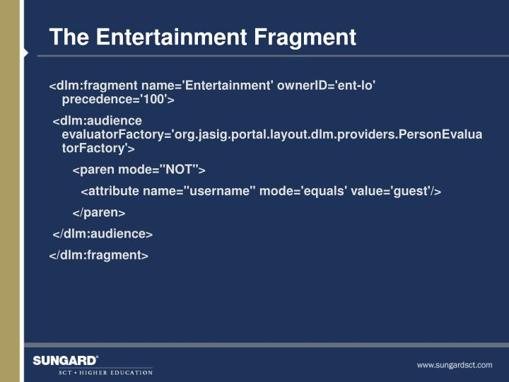 The Entertainment Fragment