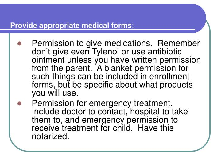 Provide appropriate medical forms