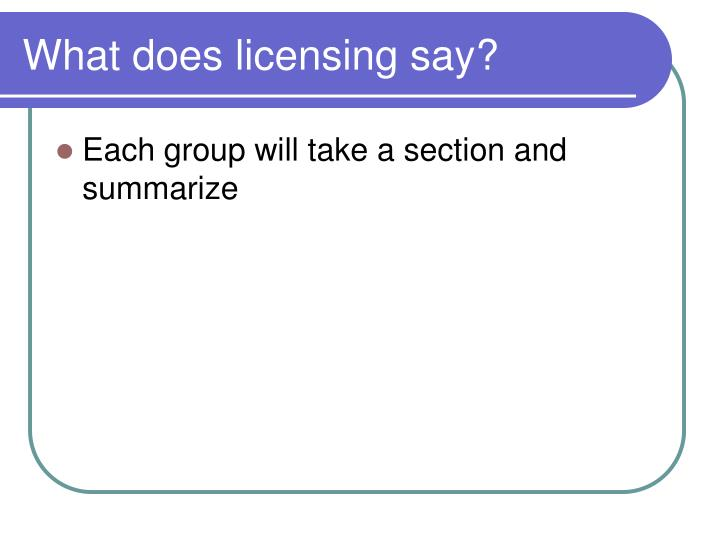 What does licensing say?
