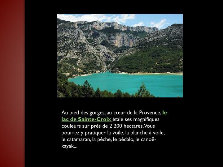 Au pied des gorges, au cœur de la Provence,