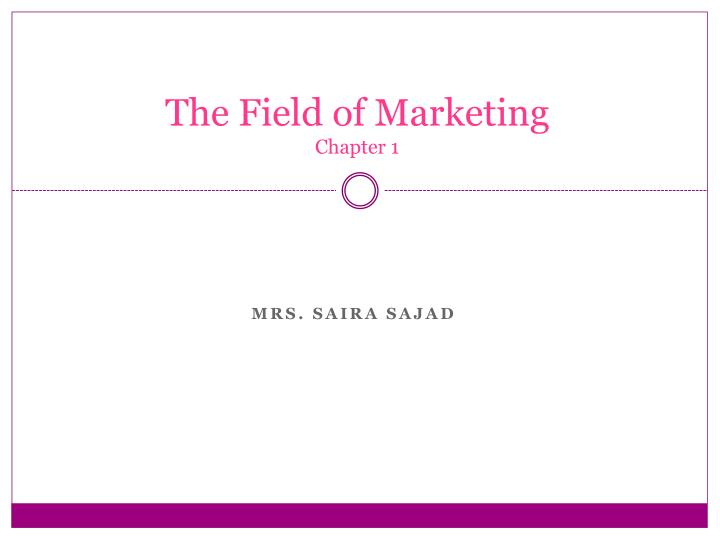 the field of marketing chapter 1 n.