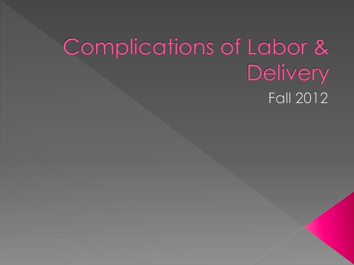 complications of labor delivery n.