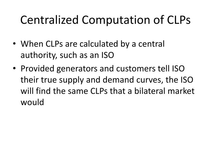 Centralized Computation of CLPs