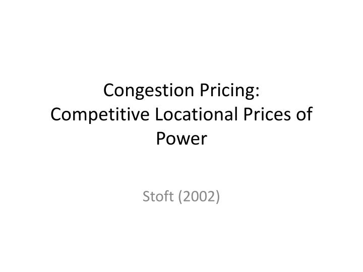 Congestion pricing competitive locational prices of power
