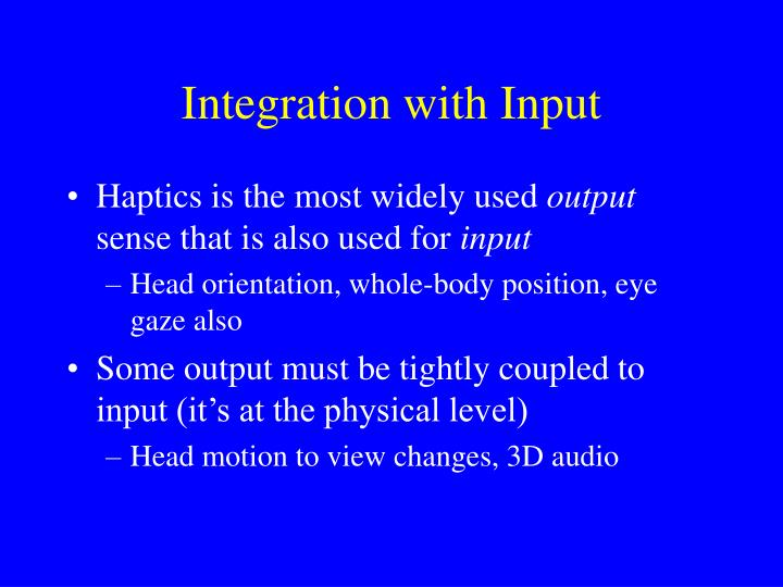 Integration with Input