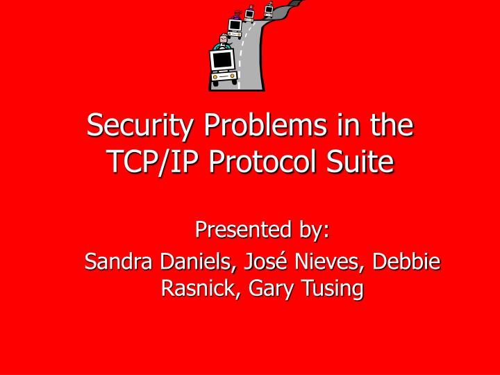 security problems in the tcp ip protocol suite n.