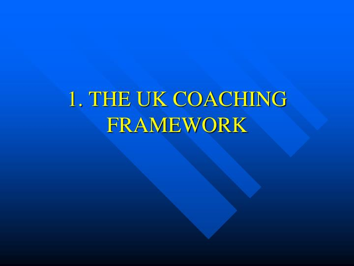 1 the uk coaching framework