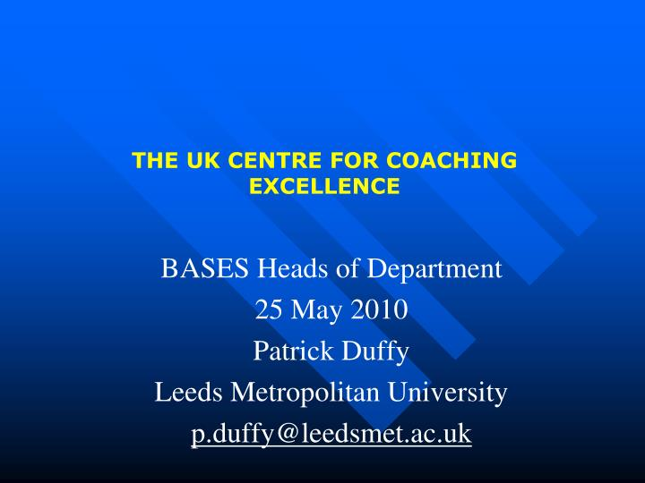 THE UK CENTRE FOR COACHING EXCELLENCE