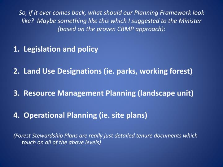 So, if it ever comes back, what should our Planning Framework look like?  Maybe something like this which I suggested to the Minister (based on the proven CRMP approach):