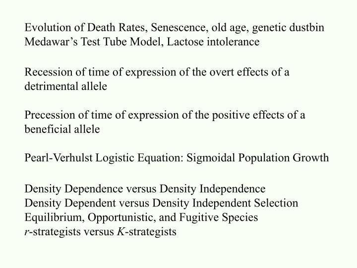 Evolution of Death Rates, Senescence, old age, genetic dustbin