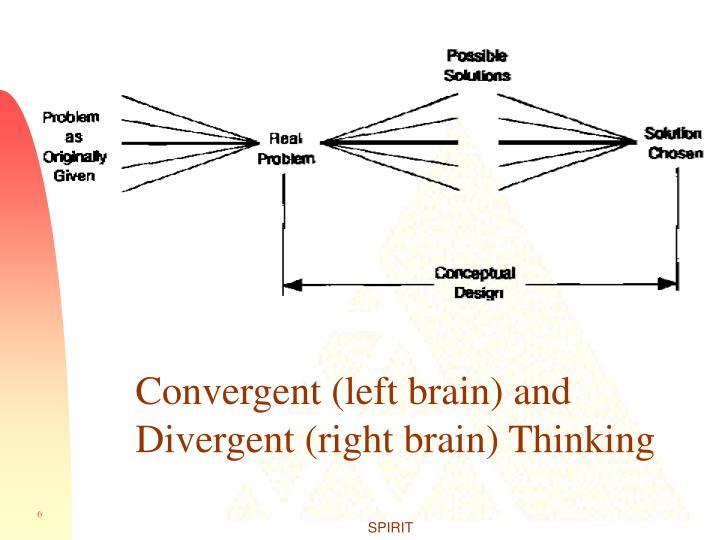 Convergent (left brain) and