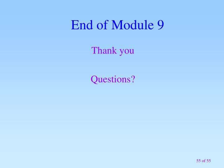 End of Module 9