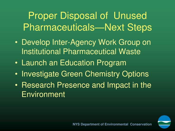 Proper Disposal of  Unused Pharmaceuticals—Next Steps