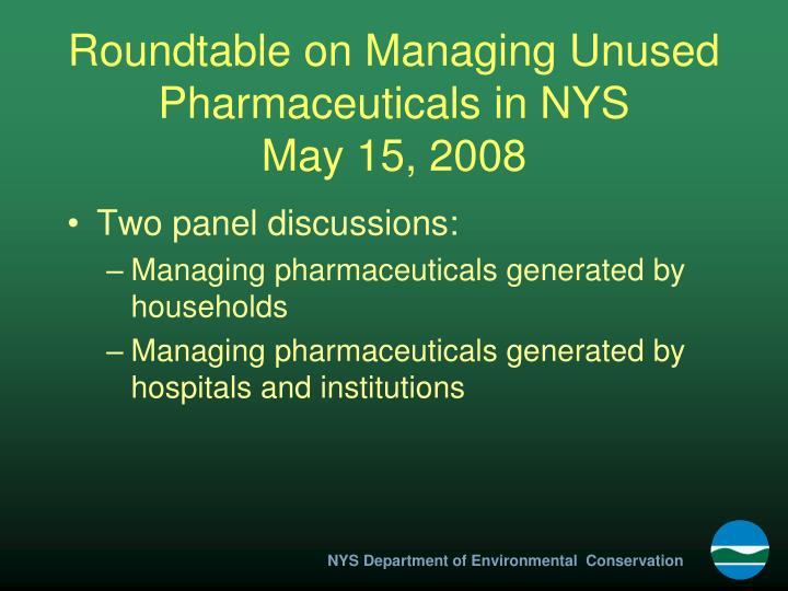 Roundtable on managing unused pharmaceuticals in nys may 15 2008