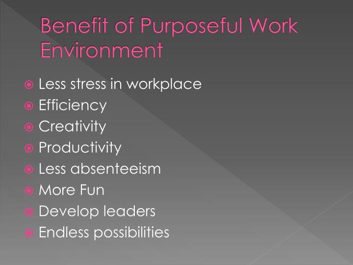 Benefit of Purposeful Work Environment