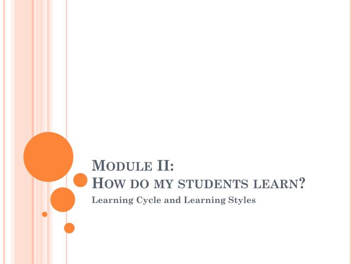 module ii how do my students learn