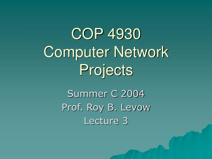 cop 4930 computer network projects n.