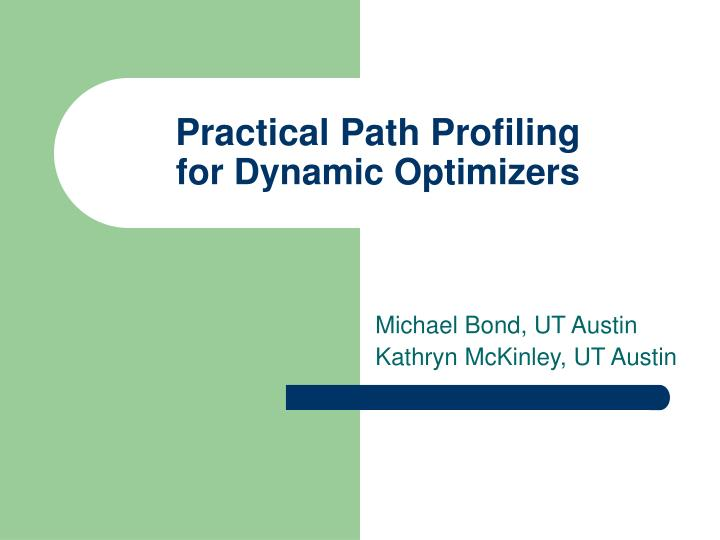 practical path profiling for dynamic optimizers n.