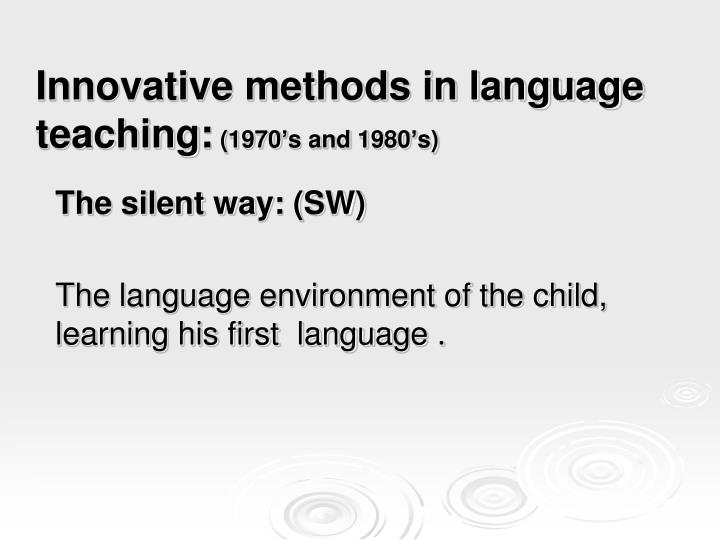 PPT - Innovative methods in language teaching : (1970's and