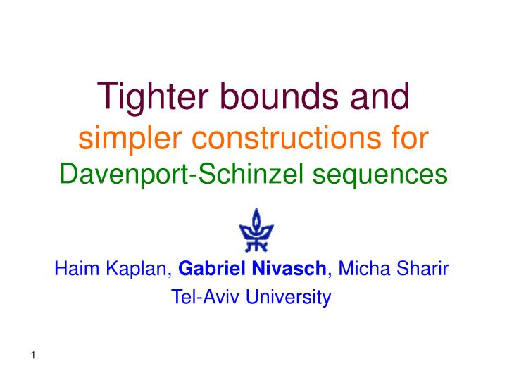 Tighter bounds and simpler constructions for davenport schinzel sequences