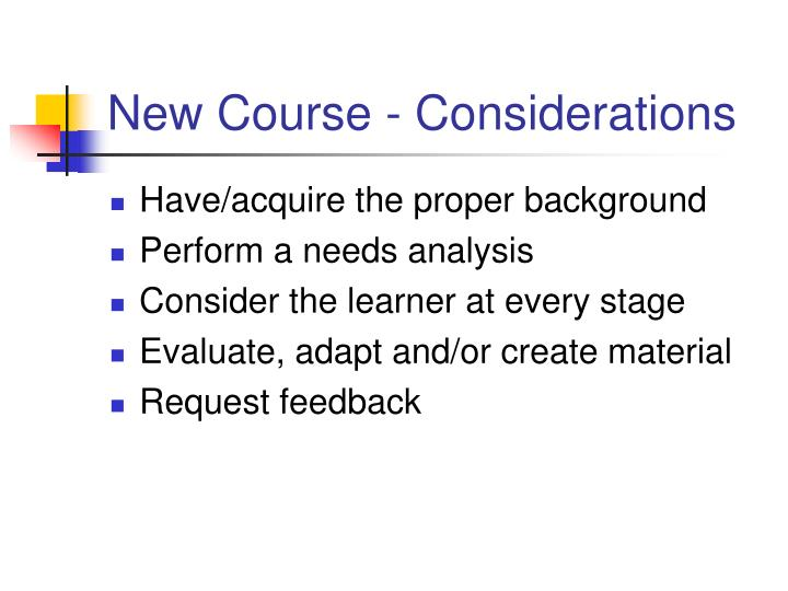 New course considerations