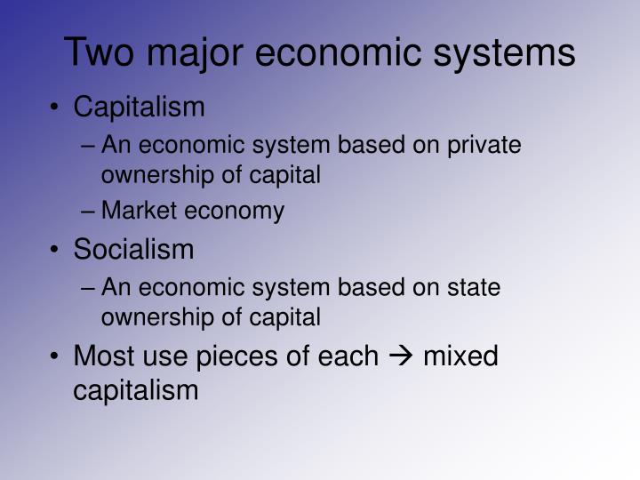 Two major economic systems